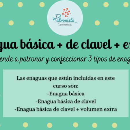 Enagua básica + básica clavel + extra clavel (patronaje y confección)